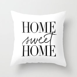 HOME SWEET HOME by Dear Lily Mae Throw Pillow