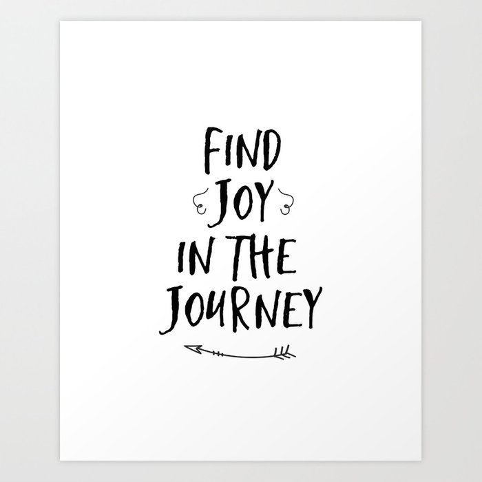 Find Joy In The Journey Quote Art Print By Nuchylee Society6