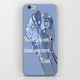 When You Can't Stand Any More ...  Kneel iPhone Skin