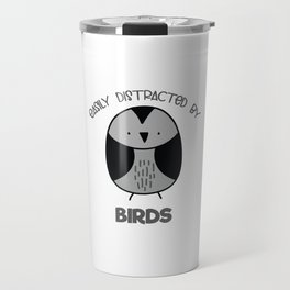 Bird Lover Gift for Bird Watchers Easily Distracted by Birds Gift Travel Mug