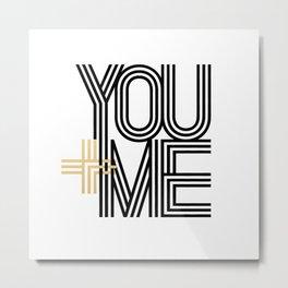 YOU + ME Metal Print