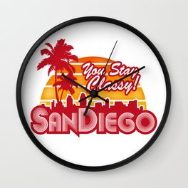 You Stay Classy! San Diego  Wall Clock