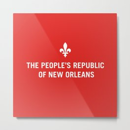 The People's Republic of New Orleans Metal Print