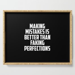 making mistakes is better than faking funny quote Serving Tray