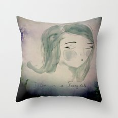 I live in a Fairytale Throw Pillow