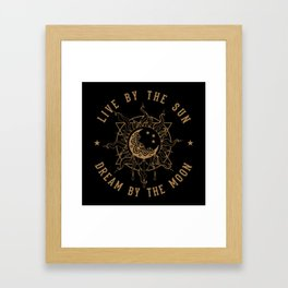Live With The Sun, Dream With The Moon Framed Art Print