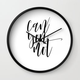 Can You Not, Sassy, Feminist Quote, Feminist Print, Feminist Art, Digital Print, Pink Wall Art Funny Wall Clock