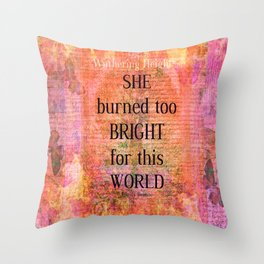 Emily Bronte Wuthering Heights quote Throw Pillow