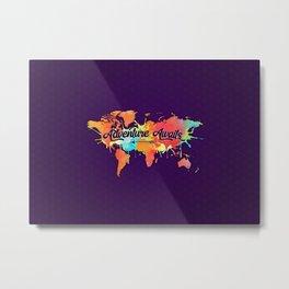 Adventure Awaits Quote Vivid Watercolor World Map Metal Print