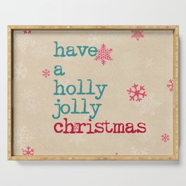 have a holly jolly christmas Serving Tray