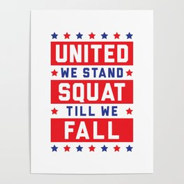 United We Stand, Squat Till We Fall Poster
