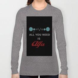 All You need is Alfa Long Sleeve T-shirt