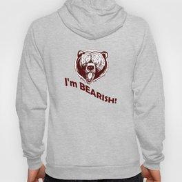 I'm Bearish! Hoody