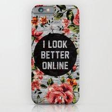 I Look Better Online Slim Case iPhone 6s