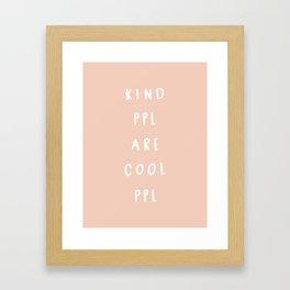 Kind People are cool people Framed Art Print
