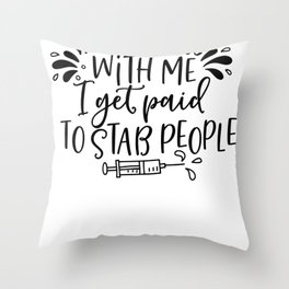 Essential Nurse Gift Don't Mess With Me I Get Paid to Stab People Throw Pillow