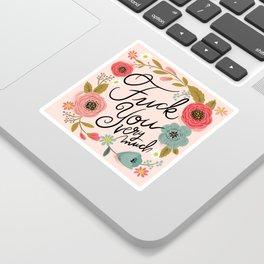 Pretty Swe*ry: F you very much Sticker