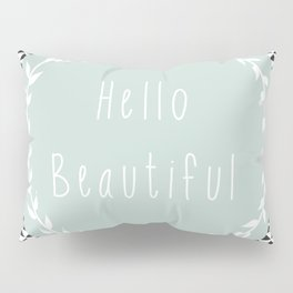 Hello Beautiful, Geometric, Quote, Modern, Home Decor Pillow Sham