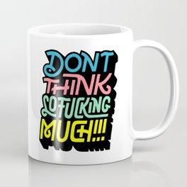 Dont Th Coffee Mug