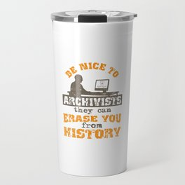 Be nice to Archivists Travel Mug