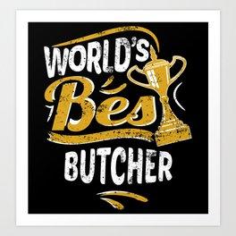 World's Best Butcher Art Print