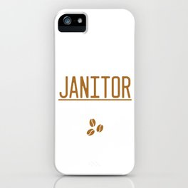 Instant Janitor Add Coffee Cleaning Cleaners Janitors Gift iPhone Case