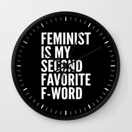 Feminist is My Second Favorite F-Word (Black) Wall Clock