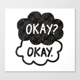 OKAY?OKAY THE FAULT IN OUR STARS TFIOS HAZEL AUGUSTUS CLOUDS Canvas Print