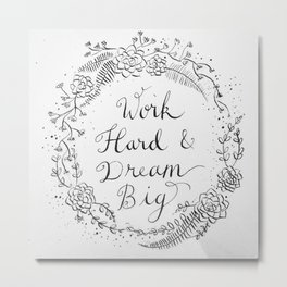 Work Hard & Dream Big Metal Print