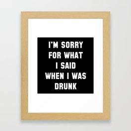 I'm Sorry For What I Said Framed Art Print