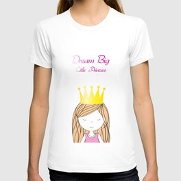 Dream Big Little Princess T-shirt