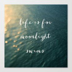Life Is For Moonlight Swims Canvas Print
