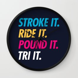 Stroke It Ride It Pound It Tri It Wall Clock