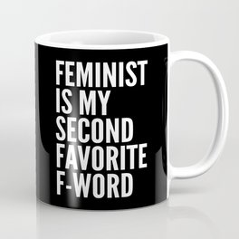 Feminist is My Second Favorite F-Word (Black) Coffee Mug