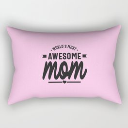 World's Most Awesome Mom Rectangular Pillow