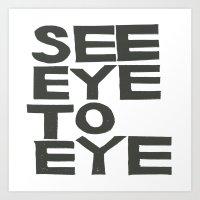 SEE EYE TO EYE Art Print