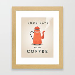Good days start with coffee. Coffee quote Framed Art Print
