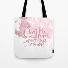 I dont like morning people, or  mornings, or people- pink for girls Tote Bag