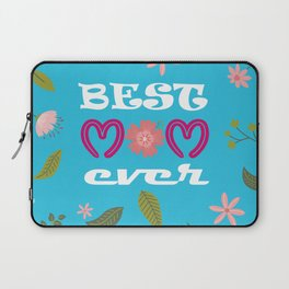 BEST MOM EVER. Lovely & fabulous mother's day gift idea Laptop Sleeve