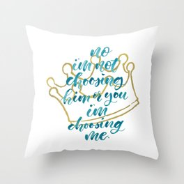 I'm choosing ME Throw Pillow