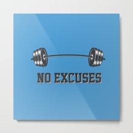 No excuses Metal Print
