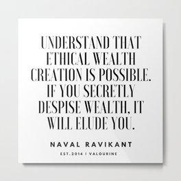 28   |Naval Ravikant Quotes Series  | 190618 Metal Print