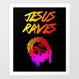 Jesus Raves Funny EDM Quote Art Print