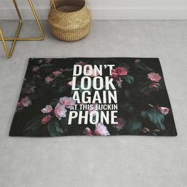 Don't look again at this fuckin phone - flowers Rug