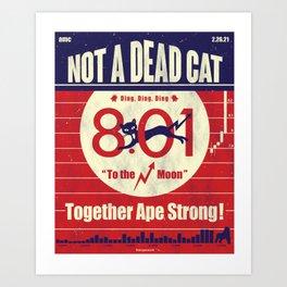 NOT A DEAD CAT Art Print