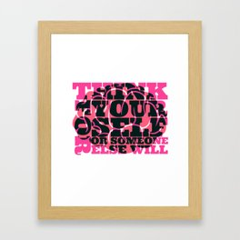 Think For Yourself Framed Art Print
