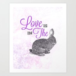 Love is in the hare. Art Print