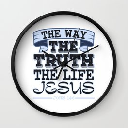 """The Way The Truth The Life Jesus"" tee design. Best way to inspire your friends and family!  Wall Clock"