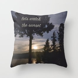 lets watch the sunset Throw Pillow