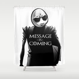 Mr. Freeman - Message Is Coming Shower Curtain